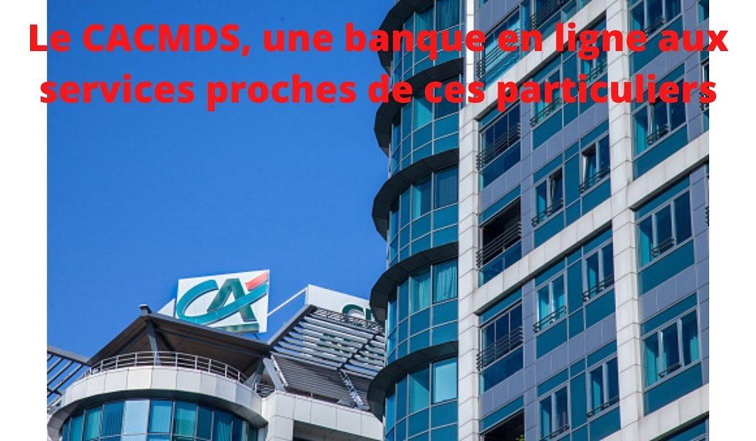 Les services de banque en ligne du CACMDS